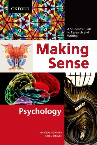 Making Sense in Psychology: A Student's Guide: Margot Northey, Brian