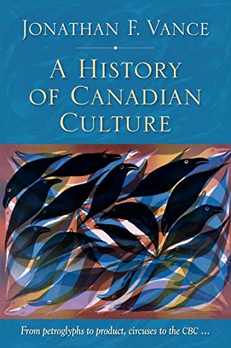 9780195444223: A History of Canadian Culture