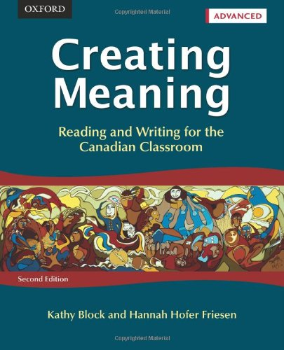 9780195445725: Creating Meaning Advanced: Reading and Writing for the Canadian Classroom