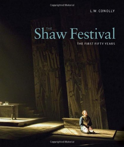 The Shaw Festival: The First Fifty Years: Conolly, L. W.