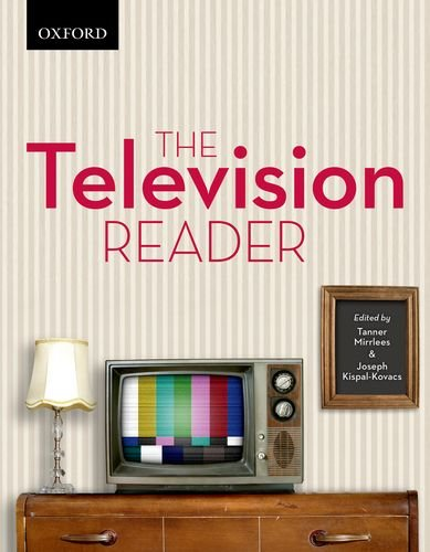 The Television Reader: Critical Perspective in Canadian: Tanner Mirrlees, Joseph