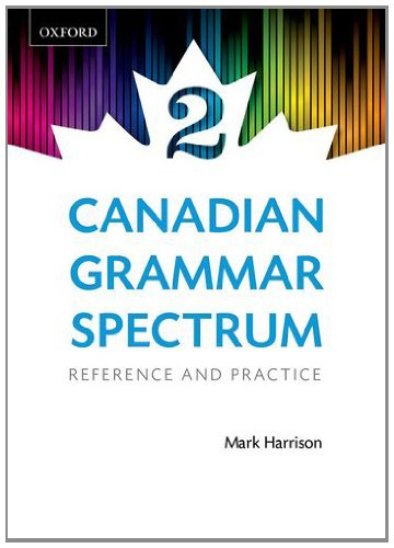 Canadian Grammar Spectrum 2: Reference and Practice: Harrison, Mark