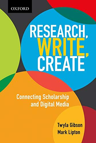 9780195447415: Research, Write, Create: Connecting Scholarship and Digital Media