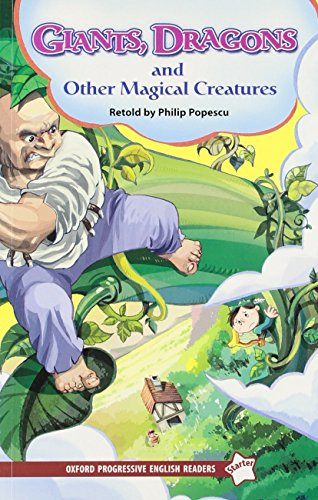 9780195457476: Oxford Progressive English Readers: Starter Level: Giants, Trolls, Dragons & Other Magical Creatures