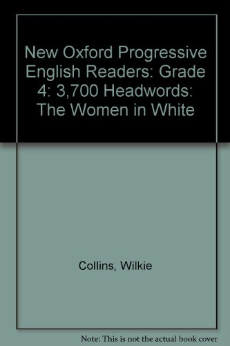 9780195462951: New Oxford Progressive English Readers: Grade 4: 3,700 Headwords: The Women in White