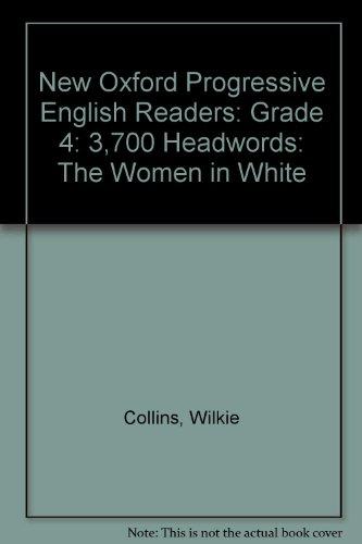 9780195462951: New Oxford Progressive English Readers: Grade 4: 3,700 Headwords: The Women in White