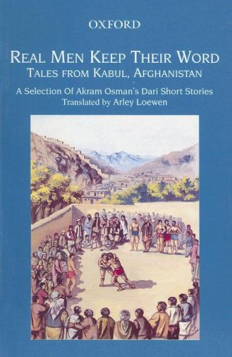 9780195471144: Real Men Keep Their Word: Tales from Kabul, Afghanistan