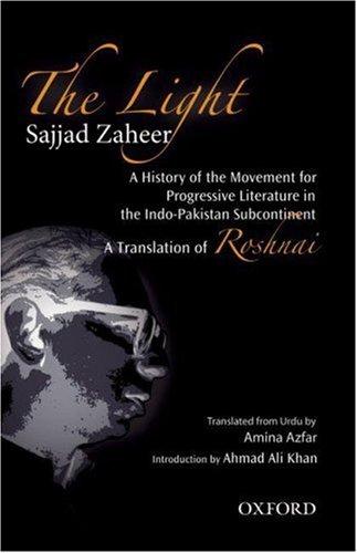 The Light A History of the Movement: Zaheer, Sajjad