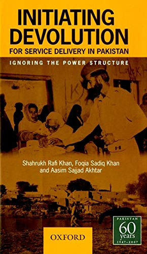 Initiating Devolution for Service Delivery in Pakistan: Shahrukh Rafi Khan,