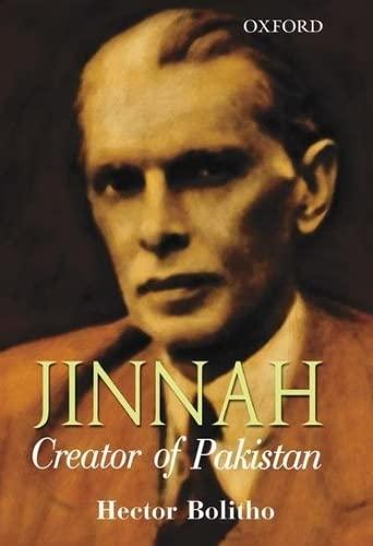 Jinnah - Creator of Pakistan: Hector Bolitho