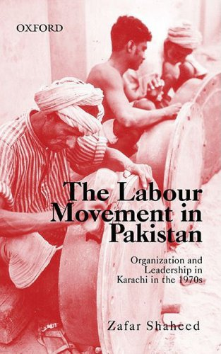 9780195473452: Labour Movement in Pakistan Organization and Leadership in Karachi in the 1970s