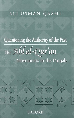 9780195473483: Questioning the Authority of the Past: The Ahl al-Qur'an Movements in the Punjab
