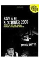 9780195474039: 8:50 am October 8, 2005 (Stories of Hope and Courage from the Earthquake in Pakistan)