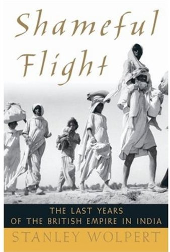 9780195474381: Shameful Flight: The Last Years of the British Empire in India