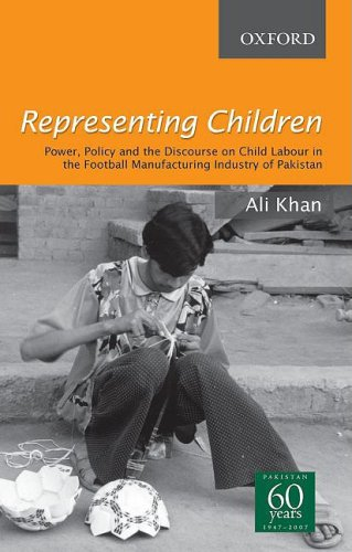 9780195474787: Representing Children: Power, Policy and the Discourse on Child Labour in the football manufacturing industry of Sialkot