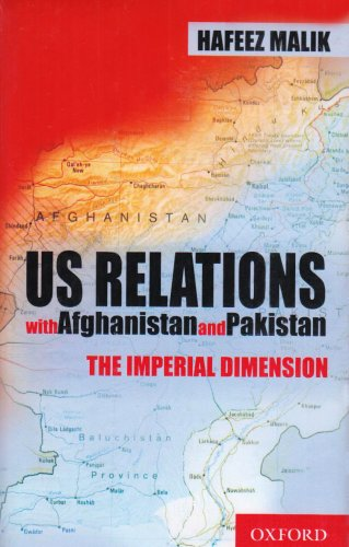 9780195475234: US Relations with Afghanistan and Pakistan: The Imperial Dimension