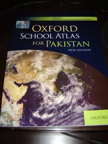 9780195475807: Oxford School Atlas For Pakistan / New 2010 Edition / Most up-to-date statistics on PAKISTAN and the World / FULL Colour 112 pages / Endorsed By University of Cambridge International Examinations / High quality print