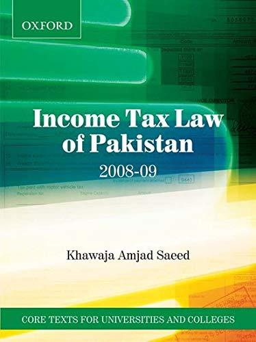 Income Tax Law of Pakistan 2008-9 (Paperback): Saeed, Khawaja Amjad
