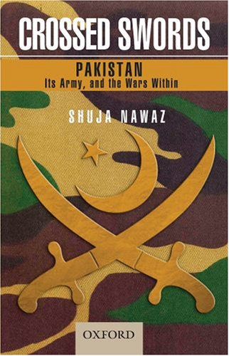 9780195476606: Crossed Swords: Pakistan, Its Army, and the Wars Within (Oxford Pakistan Paperbacks)