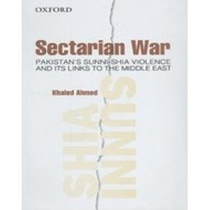 9780195476620: Sectarian War: Pakistan's Sunni-Shia Violence and its links to the Middle East