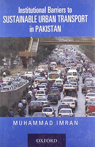 9780195476668: Institutional Barriers to Sustainable Urban Transport in Pakistan