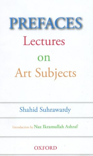 Prefaces: Lectures on Art Subjects (Hardback): Shahid Suhrawrdy