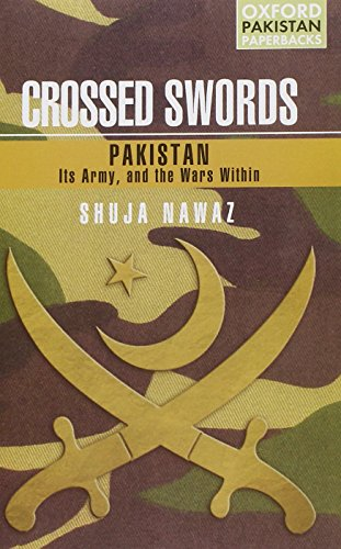 9780195476972: Crossed Swords: Pakistan, Its Army, and the Wars Within (Oxford Pakistan Paperbacks)