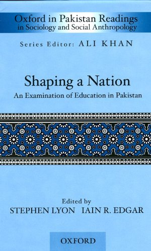 9780195477092: Shaping a Nation: An Examination of Education in Pakistan (Oxford in Pakistan Readings in Sociology and Social Anthropology)