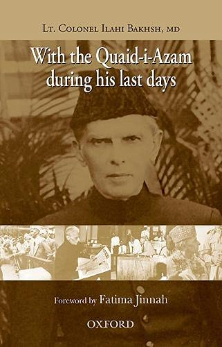 With The Quaid-I-Azam During His Last Days: Bakhsh, Lieutenant Colonel