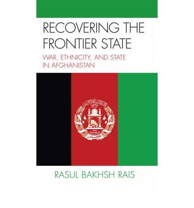 9780195477252: RECOVERING THE FRONTIER STATE: WAR, ETHNICITY, AND STATE IN AFGHANISTAN.