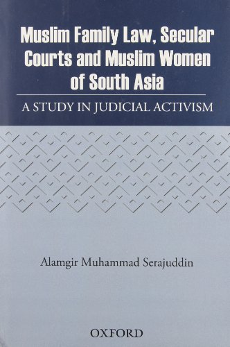 Muslim Family Law, Secular Courts and Muslim: Serajuddin, Alamgir Muhammad