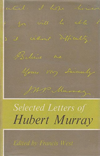 Selected Letters of Hubert Murray: West, Francis (Editor)