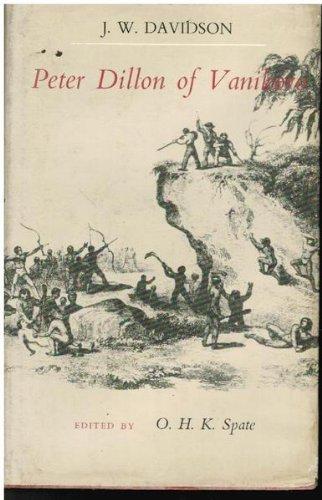 Peter Dillon of Vanikoro: Chevalier of the South Seas: Wightman Davidson, James: