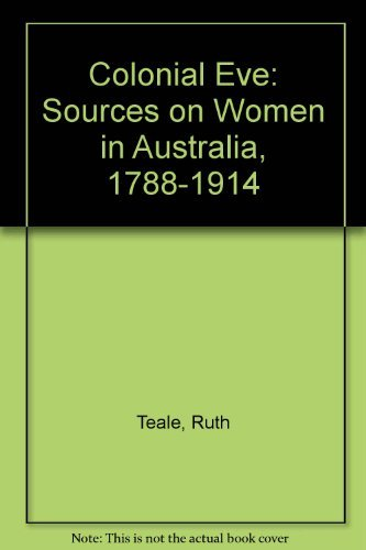 9780195505450: Colonial Eve: Sources on women in Australia, 1788-1914