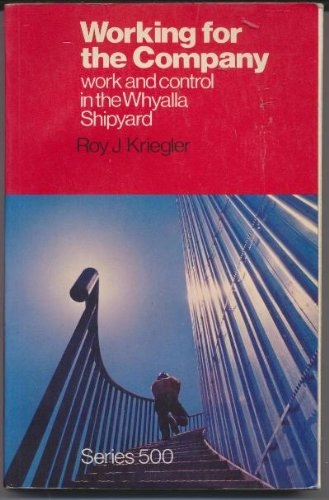 Working for the Company: Work and Control: Kriegler, Roy
