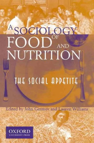 9780195506099: A Sociology of Food and Nutrition: The Social Appetite