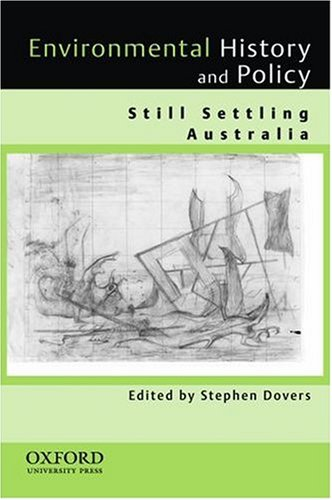 9780195507492: Environmental History and Policy: Still Settling Australia