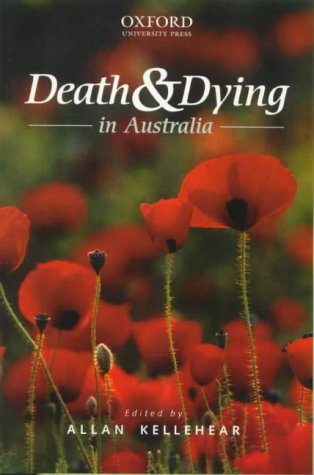 Death and Dying in Australia: Kellehear, Allan