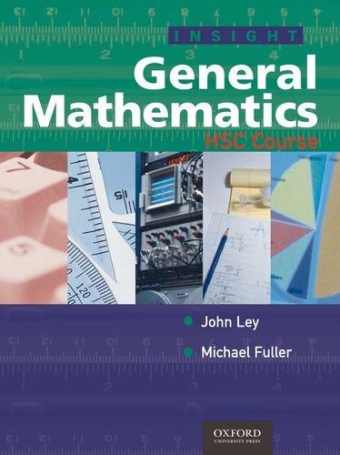 Insight General Mathematics HSC Course: John Ley, Michael