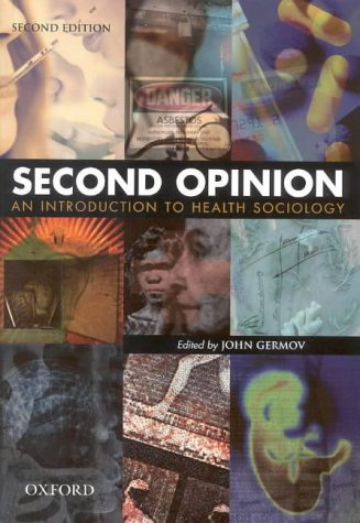 Second Opinion: An Introduction to Health Sociology: n/a