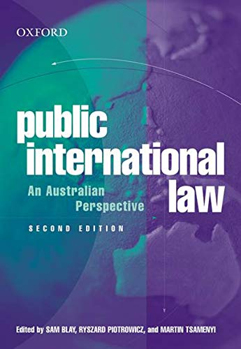Public International Law: An Australian Perspective: Blay, Sam, and Piotrowicz, Ryszard W., and ...