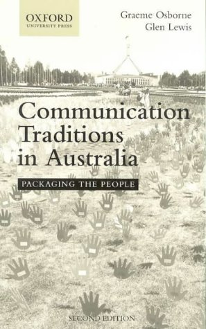 Communication Traditions in Australia: Packaging the People: Osborne, Graeme, Lewis,