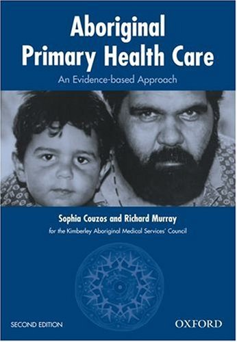Aboriginal Primary Health Care: An Evidence-based Approach: Couzos, Sophie; Murray, Richard