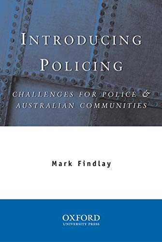 Introducing Policing: Challenges for Police & Australian Communities: Findlay, Mark