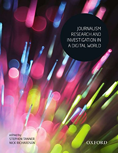 Journalism Research and Investigation in a Digital: Tanner, Stephen J