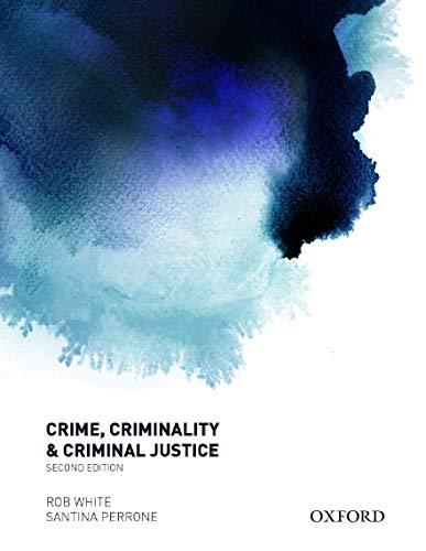 Crime, Criminality and Criminal Justice: White, Rob; Perrone, Santina