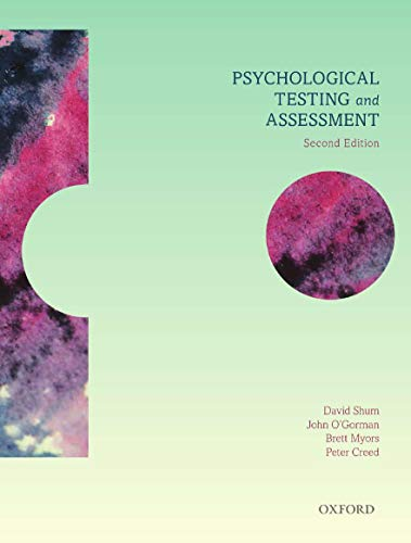 Psychological Testing and Assessment 2e: Shum, David, O'Gorman,