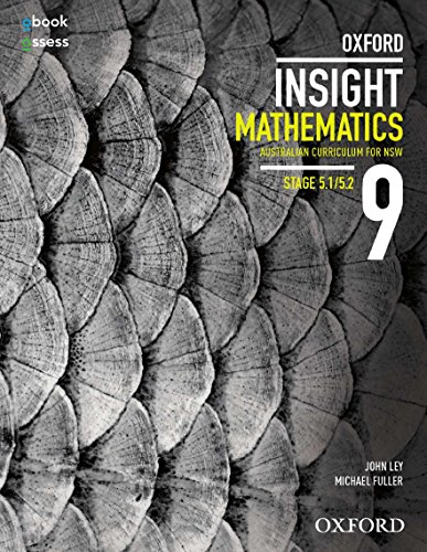 Oxford Insight Mathematics 9 5.1/5.2 AC for NSW Student book + obook assess: John Ley