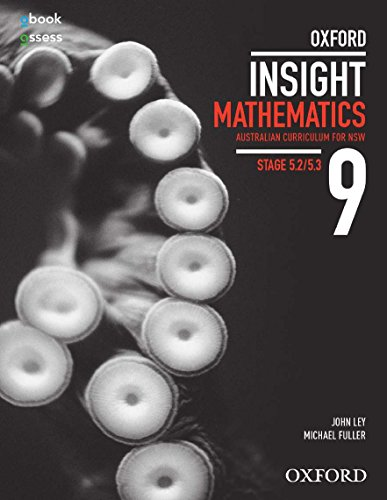 Oxford Insight Mathematics 9 5.2/5.3 AC for NSW Student book + obook assess: John Ley