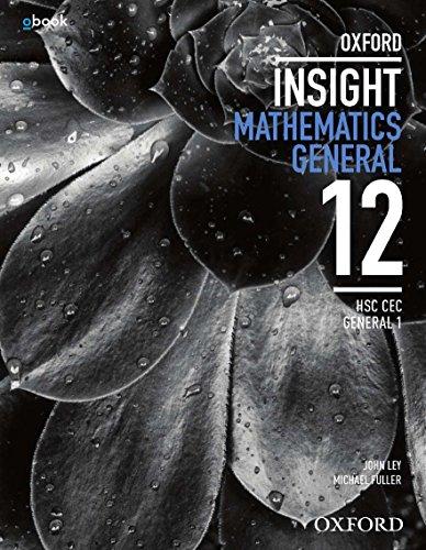 Oxford Insight Mathematics General HSC CEC 1 Student Book + obook: John Ley